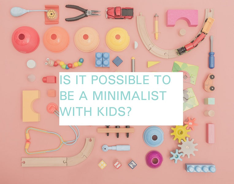 Family Life: Is it possible to be a minimalist with kids?