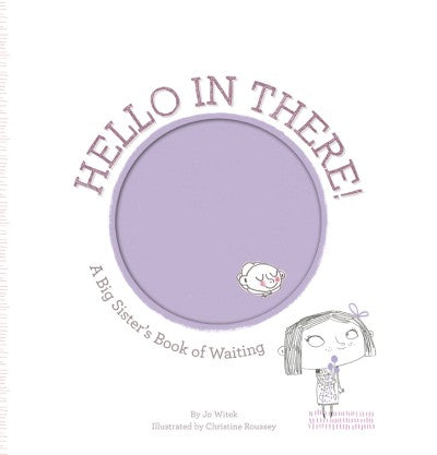 Children's Book - Hello In There. A Big Sister's Book of Waiting