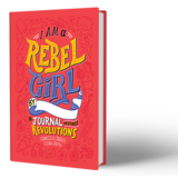 I Am A Rebel Girl  Kids Journal