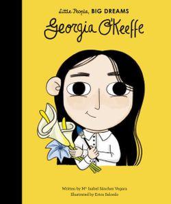 Little People, Big Dreams: Georgia O'Keeffe
