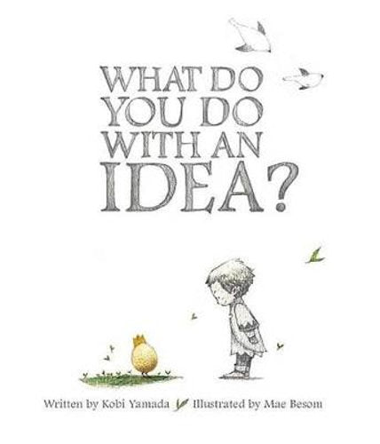 Children's Book - What Do You Do With An Idea