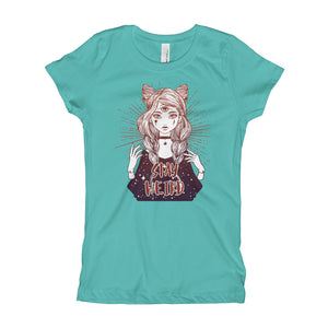 Stay Weird Girl's T-Shirt