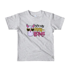 Not My Problama kids t-shirt