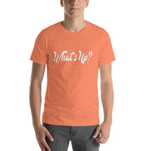 What's Up Unisex T-Shirt