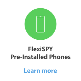 Flexispy pre installed phones c1510c54 2d26 4aff abc1 f5b58e29648b