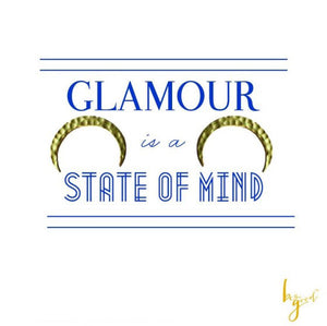 GLAMOUR IS A STATE OF MIND EARRINGS