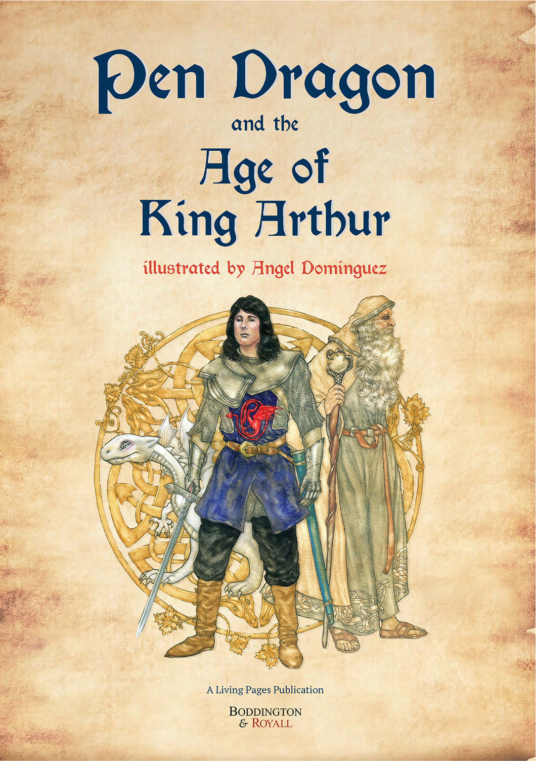 Pen Dragon and the Age of King Arthur
