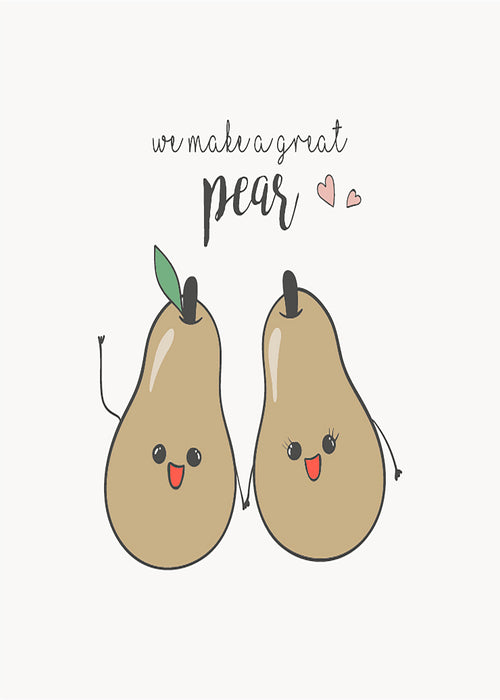 We make a Great Pear - Couples Card - Romantic and Naughty Card - Perfect Pairs