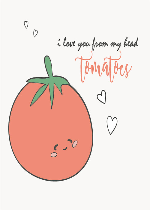 I love you head tomatoes Card - Funny Cards