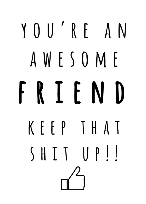 Keep that Shit Up Card - Awesome Friend
