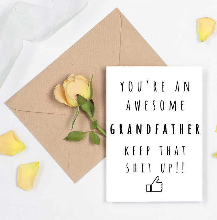 Keep that Shit Up Card - Awesome Grandfather