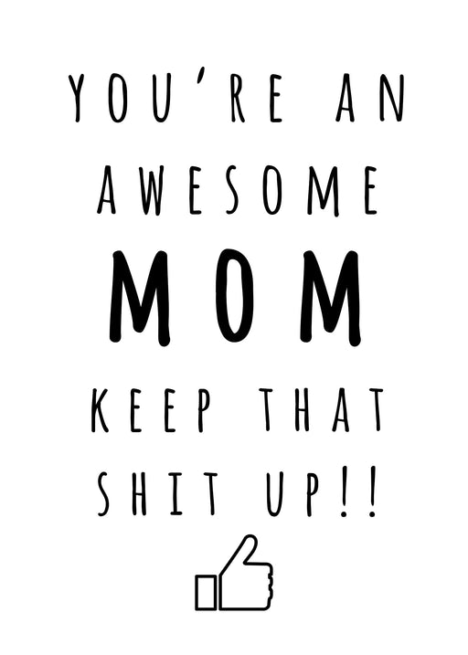 Keep that Shit Up Card - Awesome mom