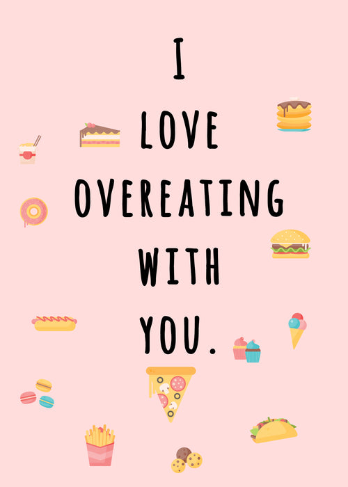 I love overeating with you card. Special moments card - Memories Card