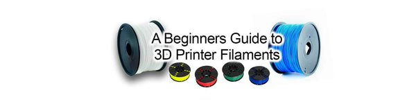 A beginners guide to different types of 3D Printer Filaments