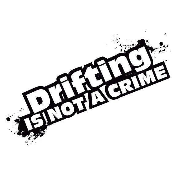 6CM DRIFTING IS NOT A CRIME Stickers