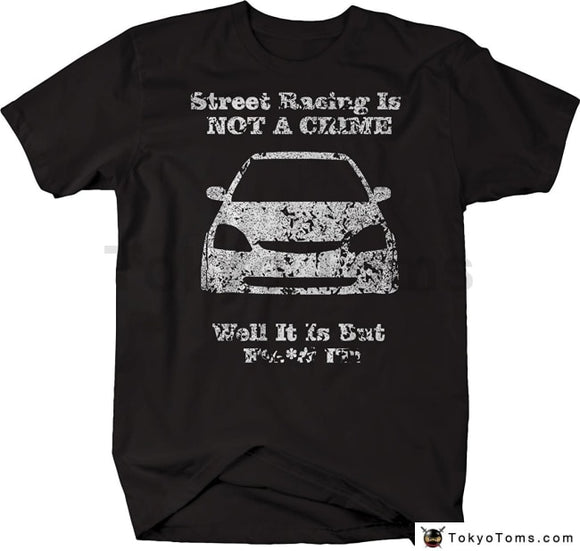 Newest 2018 Men T-Shirt Fashion Japan Car Civic Si Street Racer Is Not A Crime T-Shirt O Neck Tee
