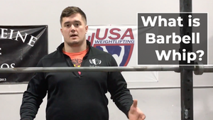 EP.55 | WTH is Barbell Whip?