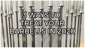 EP.140 | 3 Ways to Treat Your Barbells in 2020