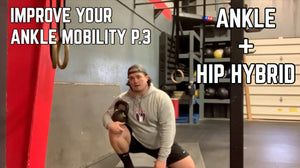 EP.143 | Improve Your Ankle Mobility P.3