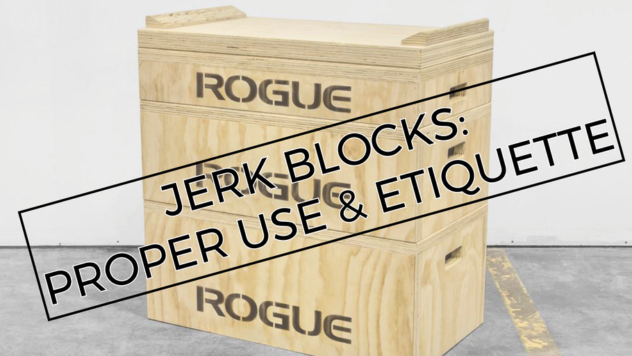 EP.72 | Jerk Blocks: Proper Use & Etiquette