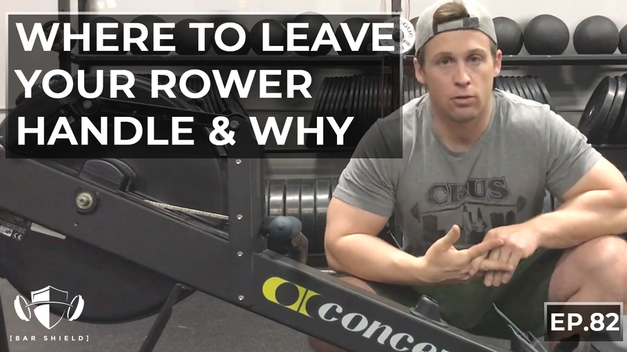 EP.82 | Where to Leave Your Rower Handle & Why
