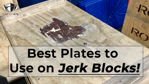 EP.96 | Best Plates to Use on Jerk Blocks!