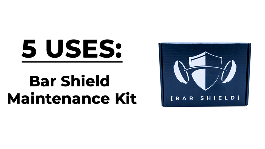 EP.97 | 5 Uses: Bar Shield Maintenance Kit
