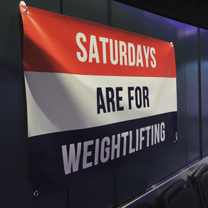 Saturday's Are For Weightlifting Banner