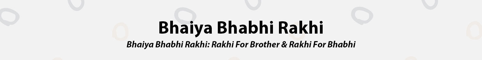 Bhaiya Bhabhi Rakhi: Rakhi For Brother, and Rakhi For Sister