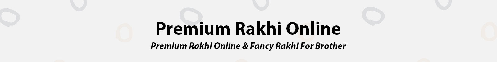 Premium and Fancy Rakhi Buy Online For Brother