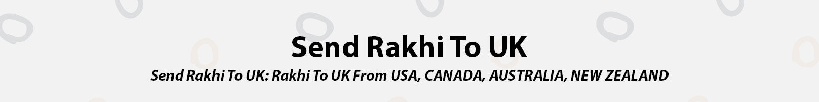 Send Rakhi To UK from USA, Canada, Australia, and New Zealand
