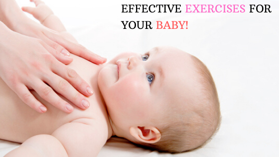 Effective Exercises For Your Baby.