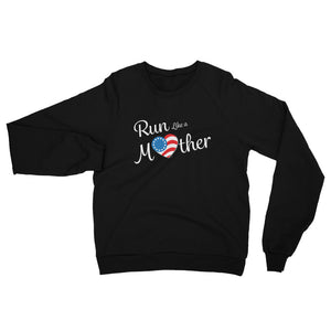 "Run With Heart Series ""Run Like a Mother"" California Fleece Raglan Sweatshirt - White Logo"