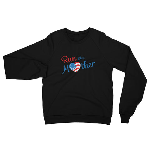 "Run With Heart Series ""Run Like a Mother"" California Fleece Raglan Sweatshirt"
