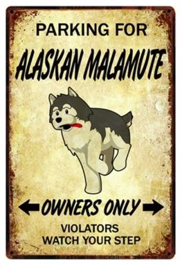 Image of a sign board with a Alaskan Malamute and text which says Parking for Alaskan Malamute Owners only