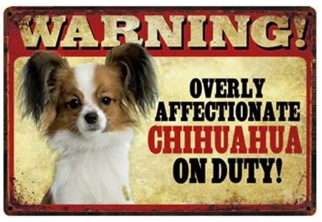 Image of a tin poster with a Chihuahua and funny text which says 'warning overly affectionate Chihuahua on duty'