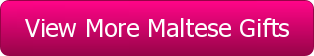 Maltese Gifts - Gifts for Maltese Lovers