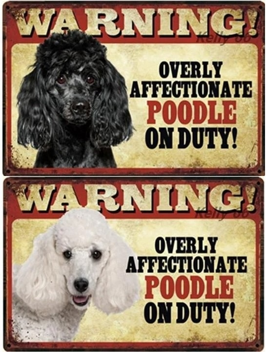 Image of a black and a white beware of poodle sign boards and text which says 'Overly affectionate Poodle on duty'
