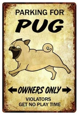 Image of a sign board with a Pug and a funny caption which saying Parking for Pug owners only