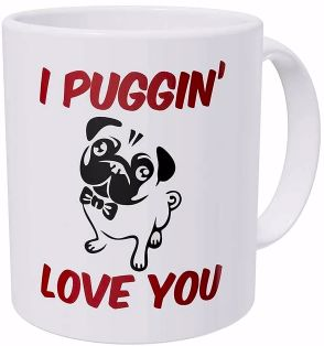 Image of a coffee mug with a Pug design and caption which says I Puggin Love You