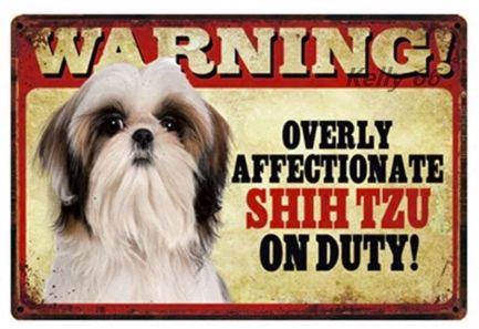 Image of a tin sign board with a cute Shih Tzu and funny caption saying 'Warning overly affectionate Shih Tzu on duty'
