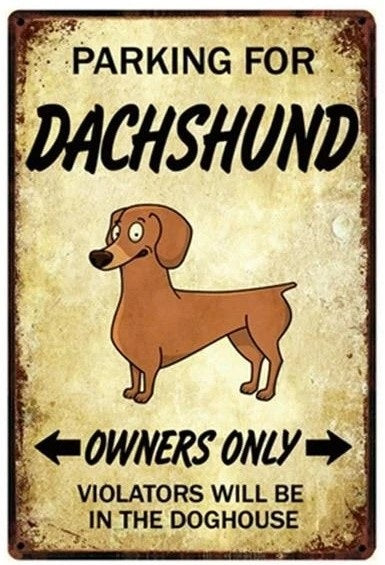 Image of a tin poster with a Dachshund's face and funny text which says 'Parking for Dachshund owners only'