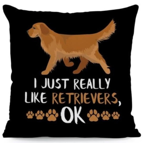 Image of a golden retriever cushion cover with a text saying I Really Like Golden Retrievers OK, made of Polyester / Linen / Velvet Feel