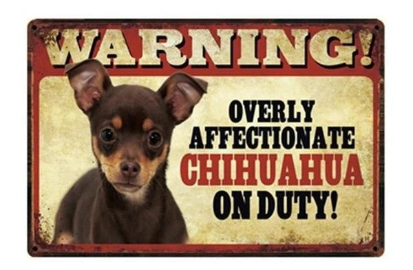 Image of a tin poster with a similar black Chihuahua and text which says 'Warning overly affectionate Chihuahua on duty'