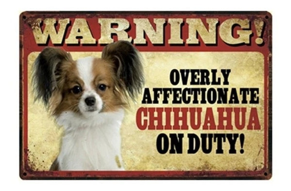 Image of a tin poster with a similar long-haired Chihuahua and text which says 'Warning overly affectionate Chihuahua on duty'