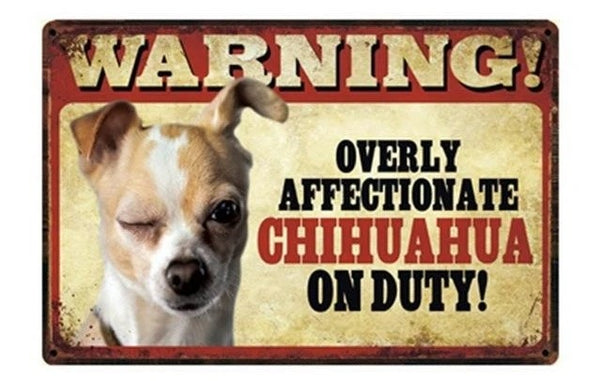 Image of a tin poster with a similar fawn Chihuahua and text which says 'Warning overly affectionate Chihuahua on duty'