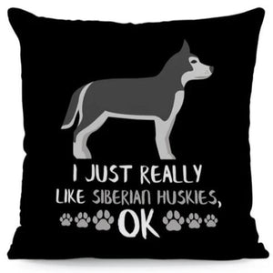 I Just Really Like Huskies OK Cushion CoversCushion CoverOne SizeHusky - Silver