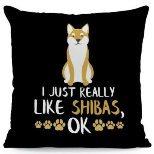 I Just Really Like Shibas OK Cushion CoverCushion CoverOne SizeShiba Inu