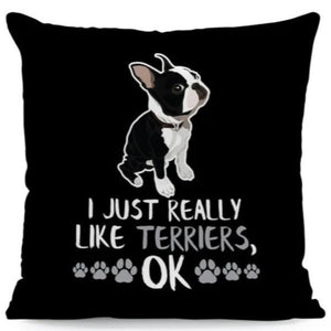 I Just Really Like Yorkies OK Cushion CoverCushion CoverOne SizeBoston Terrier - Side Profile