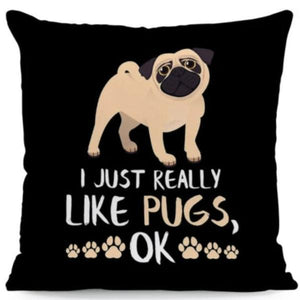 I Just Really Like Yorkies OK Cushion CoverCushion CoverOne SizePug